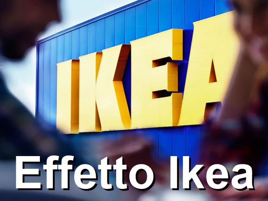 Cos'è l' Effetto Ikea?